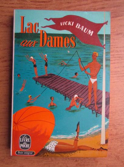 Anticariat: Vicki Baum - Lac aux Dames