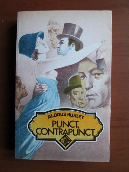 Anticariat: Aldous Huxley - Punct, contrapunct