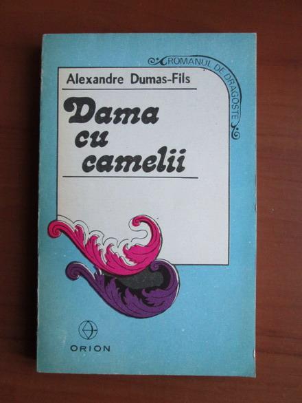 Anticariat: Alexandre Dumas Fiul - Dama cu camelii