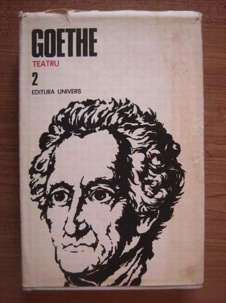 Anticariat: Goethe - Opere, volumul 2 (Teatru I)