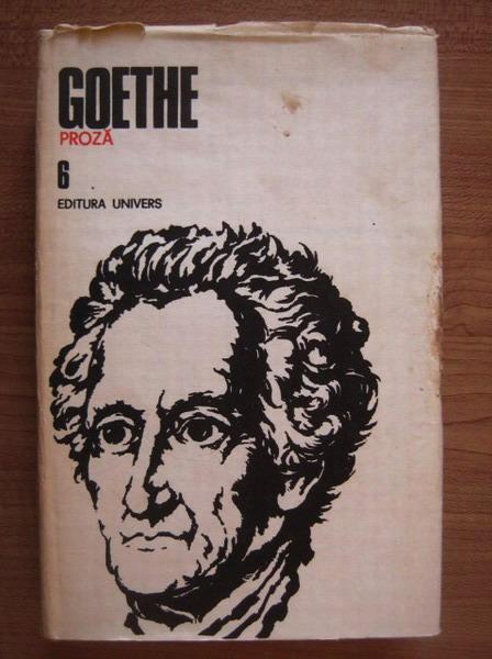 Anticariat: Goethe - Opere, volumul 6 (Proza)