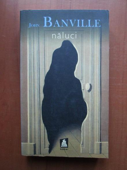 Anticariat: John Banville - Naluci