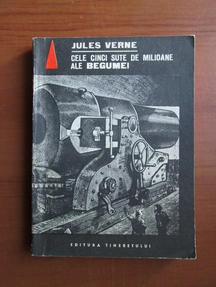 Anticariat: Jules Verne - Cele cinci sute de milioane ale Begumei