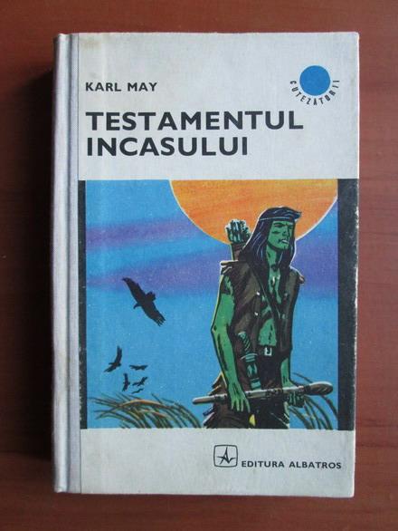 Anticariat: Karl May - Testamentul incasului