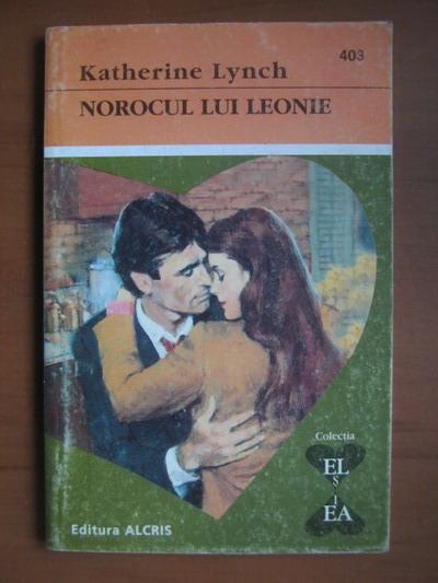 Anticariat: Katherine Lynch - Norocul lui Leonie
