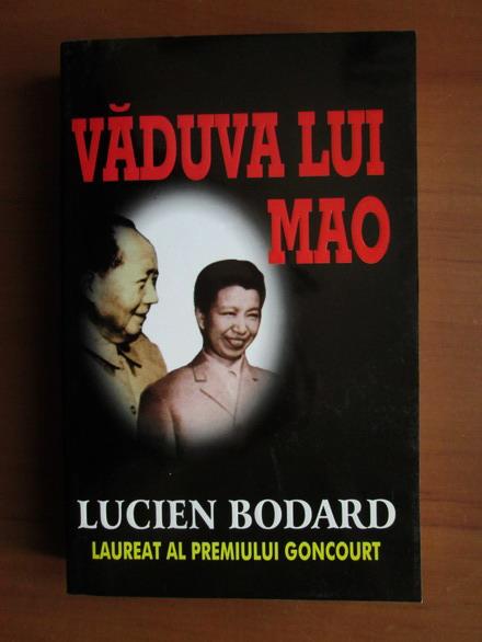 Anticariat: Lucien Bodard - Vaduva lui Mao