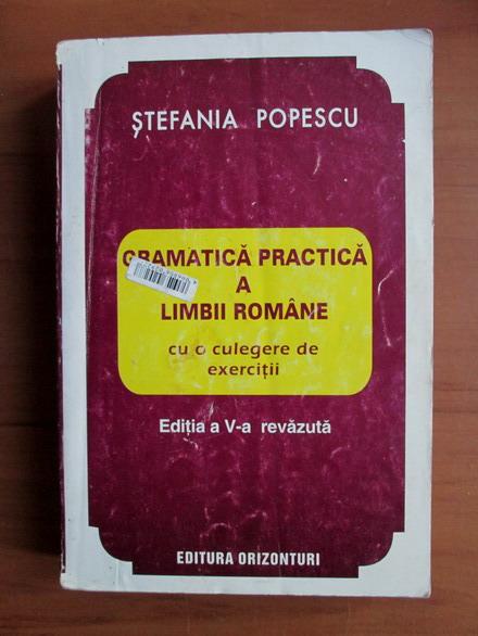 Anticariat: Stefania Popescu - Gramatica practica a limbii romane (editia 1995)