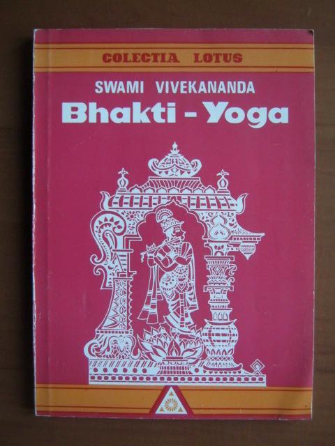 Anticariat: Swami Vivekananda - Bhakti-Yoga