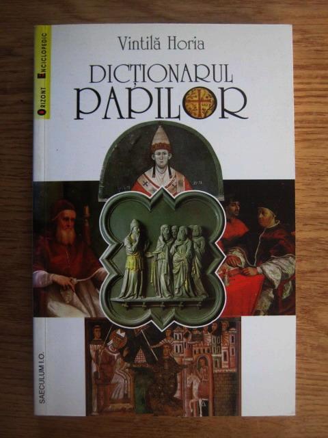 Anticariat: Vintila Horia - Dictionarul papilor