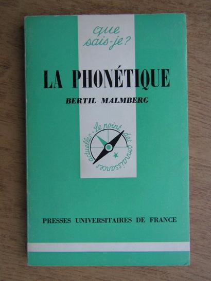 Anticariat: Bertil Malmberg - La phonetique