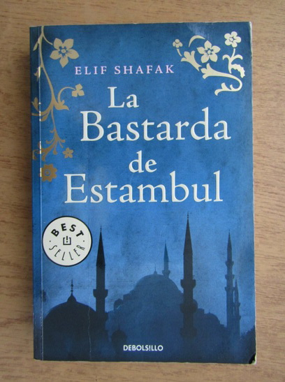 Anticariat: Elif Shafak - La Bastarda de Estambul