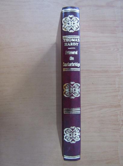 Anticariat: Thomas Hardy - Viata si moartea primarului din Casterbridge