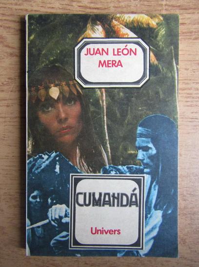 Anticariat: Juan Leon Mera - Cumanda