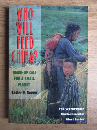 Anticariat: Lester R. Brown - Who will feed China? Wake-up call for a small planet