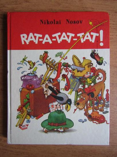 Anticariat: Nikolai Nosov - Rat-at-tat-tat!