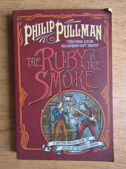Anticariat: Philip Pullman - The ruby in the smoke