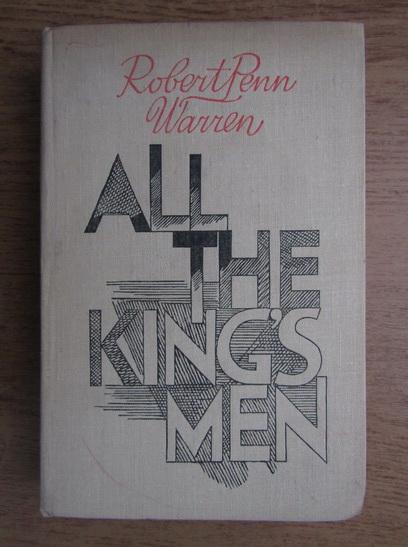 Anticariat: Robert Penn Warren - All the king's man