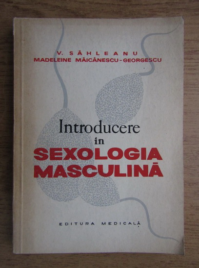 Anticariat: Victor Sahleanu - Introducere in sexologia masculina