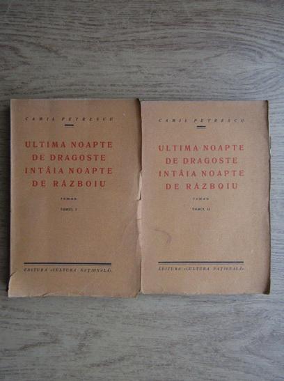 Anticariat: Camil Petrescu - Ultima noapte de dragoste, intaia noapte de razboi (2 volume, 1930)