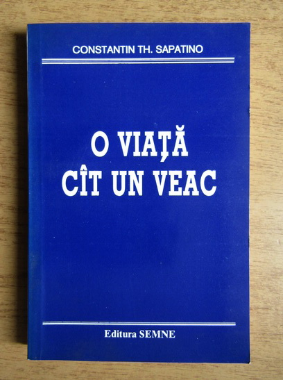Anticariat: Constantin Th. Sapatino - O viata cat un veac