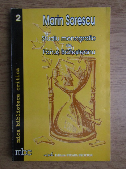 Anticariat: Fanus Bailesteanu - Marin Sorescu. Studiu monografic