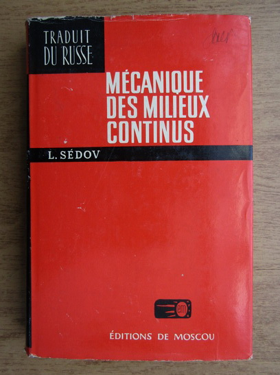 Anticariat: L. Sedov - Mecanique des milieux continus