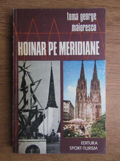Anticariat: Toma George Maiorescu - Hoinar pe meridiane