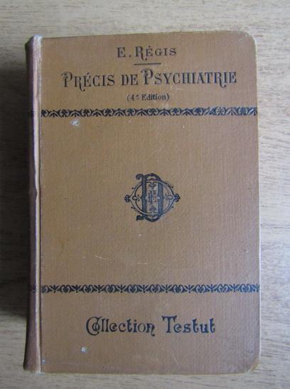 Anticariat: E. Regis - Precis de psychiatrie (1909)