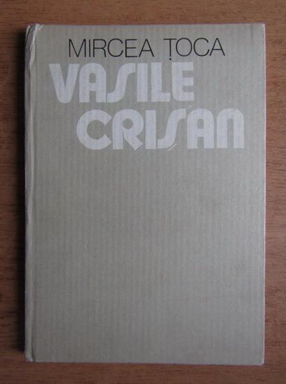 Anticariat: Mircea Toca - Vasile Crisan