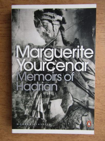 Anticariat: Marguerite Yourcenar - Memoirs of Hadrian