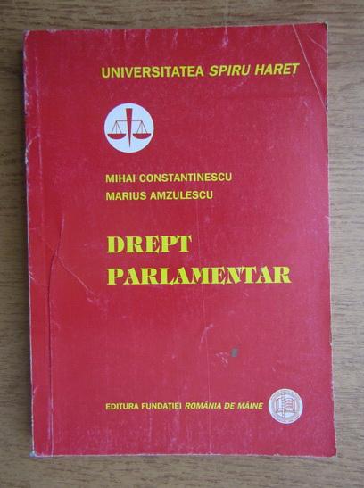 Anticariat: Mihai Constantinescu - Drept parlamentar