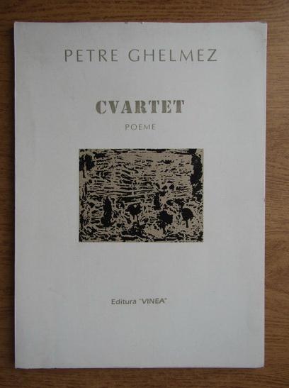 Anticariat: Petre Ghelmez - Cvartet