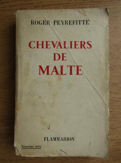 Anticariat: Roger Peyrefitte - Chevaliers de Malte