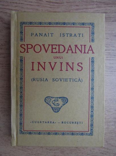 Anticariat: Panait Istrati - Spovedania unui invins. Rusia sovietica