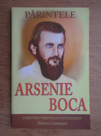 Anticariat: Parintele Arsenie Boca. Marturia Parintelui Pantelimon