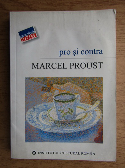 Anticariat: Marcel Proust - Pro si contra