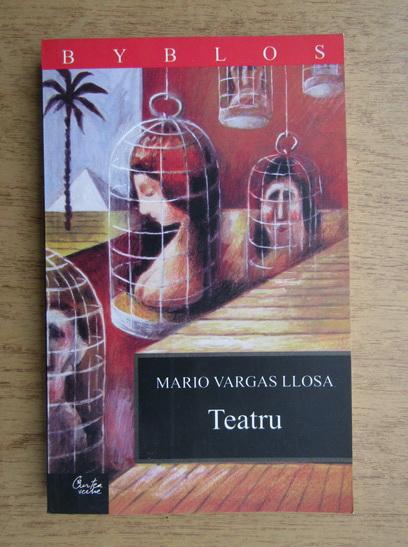 Anticariat: Mario Vargas Llosa - Teatru