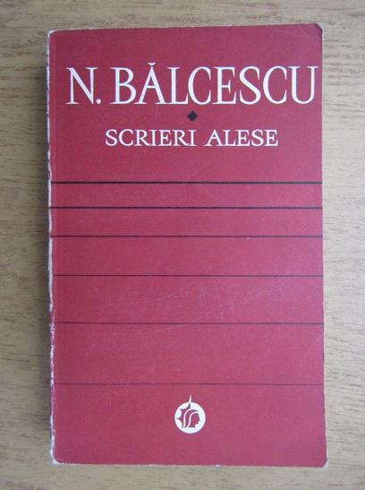 Anticariat: Nicolae Balcescu - Scrieri alese