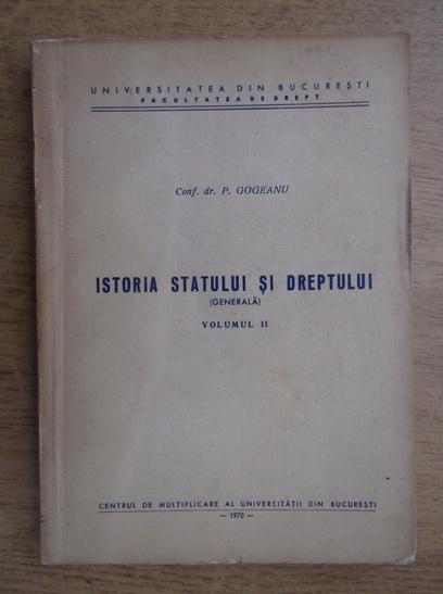 Anticariat: Paul Gogeanu - Istoria statului si dreptului (volumul 2)