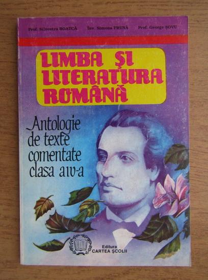 Anticariat: Silvestru Boatca - Limba si literatura romana, antologie de texte comentate pentru clasa a IV-a (1997)