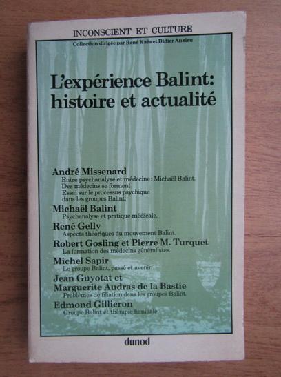 Anticariat: Andre Missenard - L'experience Balint. Histoire et actualite