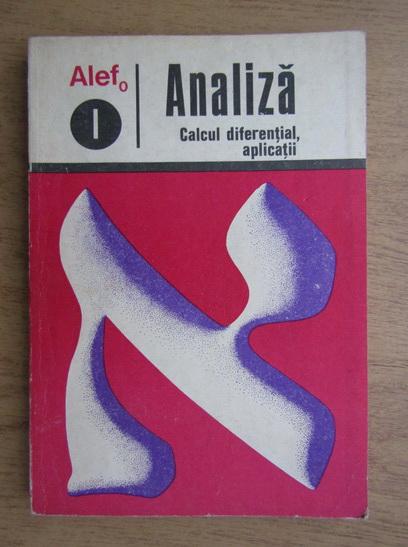 Anticariat: C. Gautier - Alef. Analiza, calcul diferential, aplicatii (volumul 1)