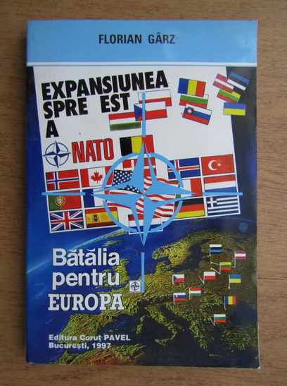 Anticariat: Florian Garz - Expansiunea spre est a NATO