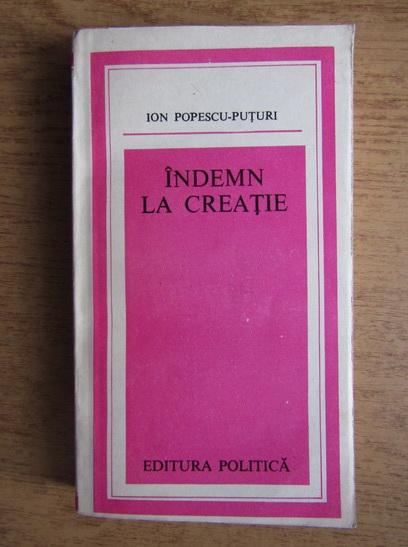 Anticariat: Ion Popescu Puturi - Indemn la creatie