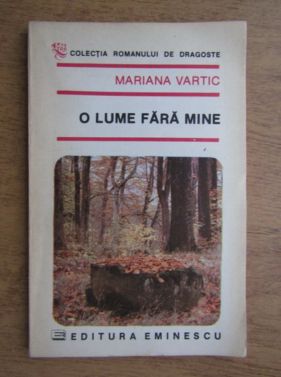 Anticariat: Mariana Vartic - O lume fara mine