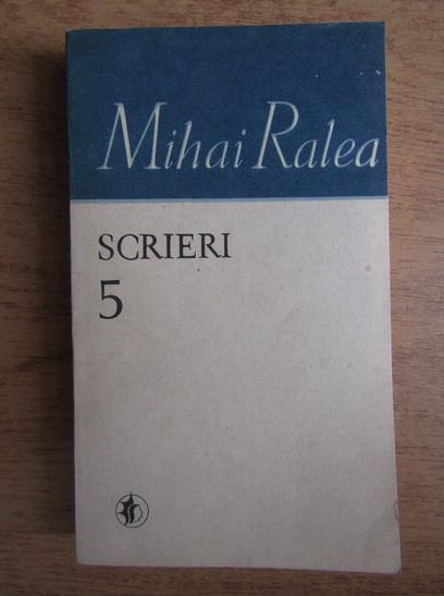 Anticariat: Mihai Ralea - Scrieri (volumul 5)