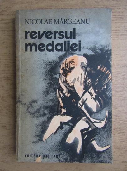 Anticariat: Nicolae Margeanu - Reversul medaliei