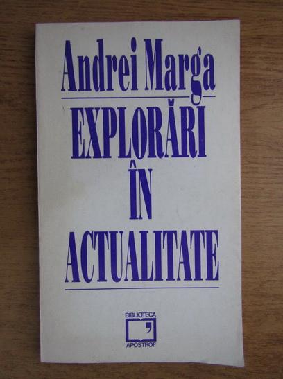 Anticariat: Andrei Marga - Explorari in actualitate