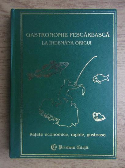 Anticariat: Lydia Constanta Ciuca - Gastronomie pescareasca la indemana oricui