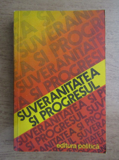 Anticariat: Nicolae Ecobescu - Suveranitatea si progresul